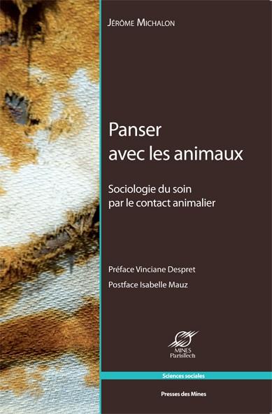 Panser avec les animaux : Sociologie du soin par le contact animalier – Jérôme Michalon